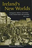 Ireland's New Worlds: Immigrants, Politics, and Society in the United States and Australia, 1815–1922 (History of Ireland & the Irish Diaspora)