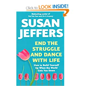 End the Struggle and Dance with Life - Susan Jeffers