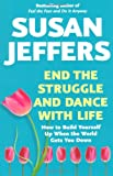 End the Struggle and Dance with Life (0340897600) by Susan Jeffers