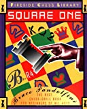 Square One: A Chess Drill Book for Beginners (Fireside Chess Library) (0671884247) by Pandolfini, Bruce