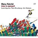 Live In Concert - Manu Katch�