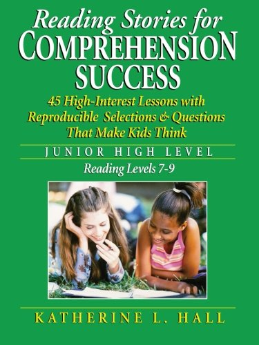 Reading Stories for Comprehension Success: Junior High Level, Reading Levels 7-9