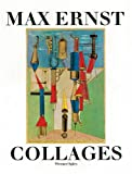 Max Ernst Collages: The Invention of the Surrealist Universe (0500236216) by Spies, Werner