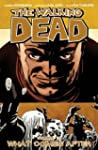 The Walking Dead Volume 18 TP: What C...