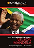 Lives That Changed the World: Nelson Mandela