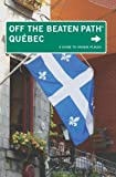 Quebec Off the Beaten Path??: A Guide To Unique Places (Off the Beaten Path Series) by Katharine Fletcher (2010-06-01)