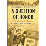 "A Question of Honor: The Kosciuszko Squadron: Forgotten Heroes of World War II (Rough Cut)von ""Lynne Olson"""