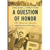 "A Question of Honor: The Kosciuszko Squadron: Forgotten Heroes of World War II (Rough Cut)von ""Lynne Olson"""