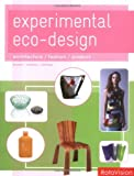 echange, troc Cara Brower, Rachel Mallory, Zachary Ohlman - Experimental Eco Design: Architecture, Fashion, Product
