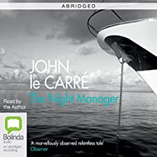 The Night Manager (Abridged) (       ABRIDGED) by John le Carré Narrated by John le Carré