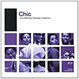 Definitive Groove: Chicby Chic