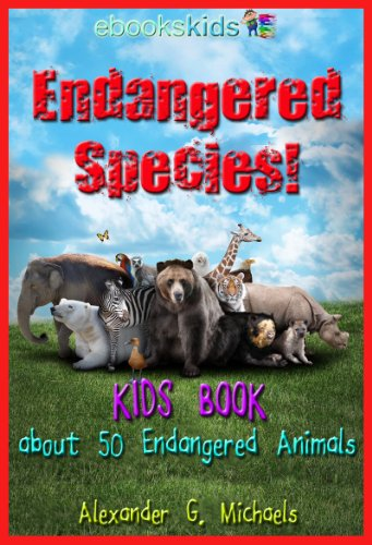 Free Kindle Book : Endangered Species!  A Kids Book About 50 of the Most Endangered Animal Species on Planet Earth - Fun facts & pictures of Bears, Sharks, Tigers, Birds & More (eBooks Kids Nature 1)