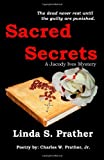 img - for Sacred Secrets, A Jacody Ives Mystery [Paperback] [2011] (Author) Ms. Linda S. Prather, Mr. Charles W. Prather Jr. book / textbook / text book