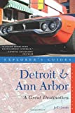 Explorers Guide Detroit & Ann Arbor: A Great Destination (Explorers Great Destinations)