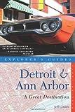 Detroit & Ann Arbor: A Great Destination (Explorers Guides)