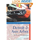 Detroit & Ann Arbor: A Great Destination (Explorer's Guides)