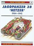 Jagdpanzer 38t Hetzer, 1944-45 (New Vanguard Series, 36)