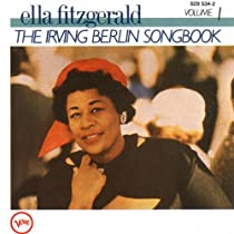 Ella Fitzgerald Sings the Irving Berlin Songbook, Vol 1