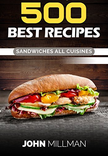 500 Best recipes: Sandwiches all Cuisines by John Milman