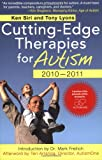 img - for Cutting-Edge Therapies for Autism 2010-2011 book / textbook / text book