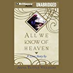 All We Know of Heaven | Anna Tuttle Villegas