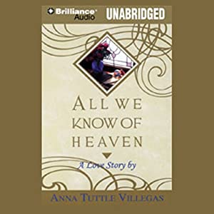 All We Know of Heaven | [Anna Tuttle Villegas]