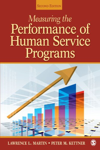 Measuring the Performance of Human Service Programs (SAGE Human Services Guides) Lawrence L. Martin and Peter M. Kettner