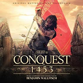 Conquest 1453 (Fetih 1453) [Original Motion Picture Soundtrack]