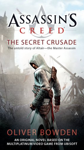 Assassin's Creed: The Secret Crusade (Assassin's Creed (Unnumbered))