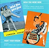 Original London Cast Recording Wish You Were Here/Paint Your Wagon