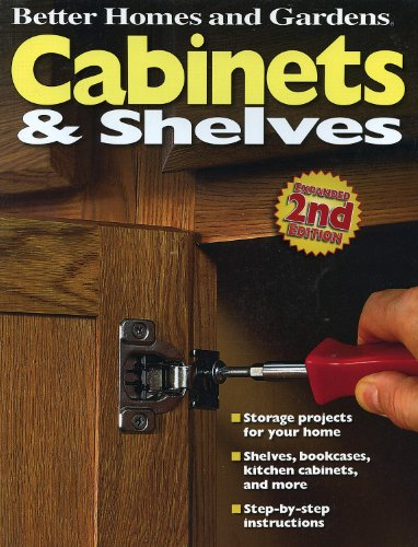 Cabinets and Shelves, 2nd Edition (Better Homes and Gardens)