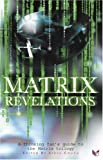 Tony Watkins Matrix Revelations: A Thinking Fan's Guide to the Matrix Trilogy