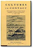 Cultures in Contact: The Impact of European Contacts on Native American Cultural Institutions, A.D. 1000 (Anthropological Society of Washington Serie)
