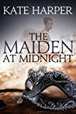 Image of The Maiden At Midnight (Midnight Masquerade Series)