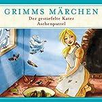 Der gestiefelte Kater/ Aschenputtel (Grimms Märchen)    Brüder Grimm