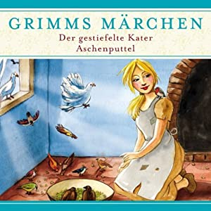 Der gestiefelte Kater/ Aschenputtel (Grimms Märchen) Hörspiel