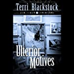 Ulterior Motives (       ABRIDGED) by Terri Blackstock Narrated by Full Cast