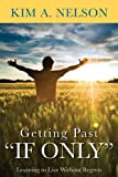 img - for Getting Past If Only, Learning to Live Without Regrets book / textbook / text book