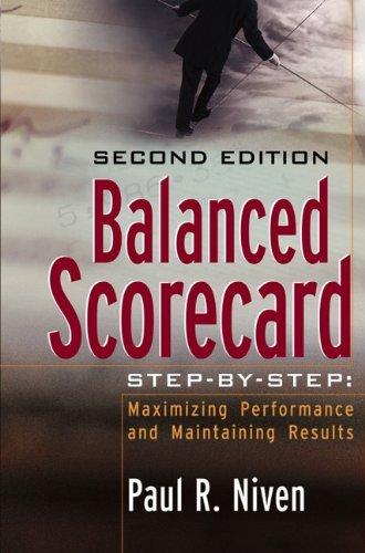 Balanced Scorecard Step-by-Step: Maximizing Performance...