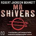Mr Shivers Hörbuch von Robert Jackson Bennett Gesprochen von: Jeff Harding