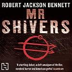 Mr Shivers | Robert Jackson Bennett