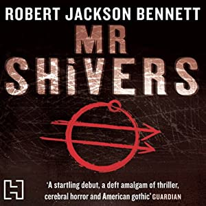 Mr Shivers | [Robert Jackson Bennett]