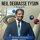 Neil deGrasse Tyson: A Biography Hörbuch von Michael Whitmore Gesprochen von: Dean Eby