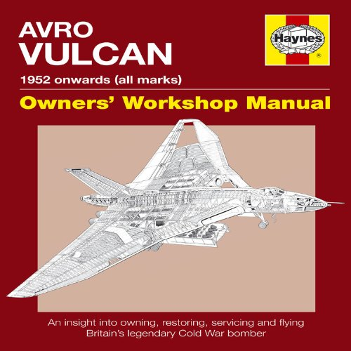 Avro Vulcan Manual: 1952 Onwards (all marks) (Owners' Workshop Manual)