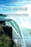 Jesse Anson Dawn The New Era of Consciousness: A Truly Transformative Journey Into Self-Healing, Rejuvenation and ((Protection Energy))