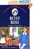 Betsy Ross: Designer of Our Flag (Childhood of Famous Americans)
