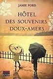 echange, troc Jamie Ford - Hôtel des souvenirs doux-amers