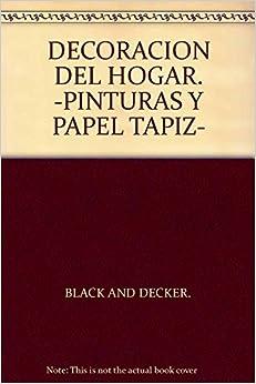 DECORACION DEL HOGAR. -PINTURAS Y PAPEL TAPIZ-: BLACK AND DECKER