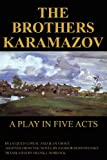Image of The Brothers Karamazov: A Play in Five Acts