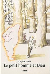 Le petit homme et Dieu par Crowther